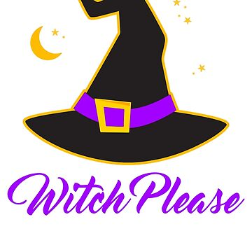 Witch Please - Funny Halloween Witch T-Shirt by radthreads