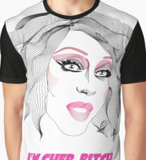 Chad Michaels - I'm Cher, bitch Graphic T-Shirt
