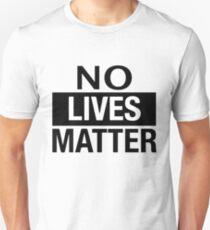 NO LIVES MATTER T-Shirt