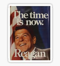 The Time Is Now Ronald Reagan Sticker