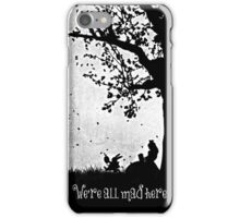 """""""We're All Mad Here"""" iPhone Case/Skin"""