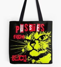 Pussy FIGHTS Back Tote Bag