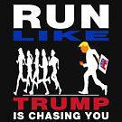 Trump Chasing You by EthosWear