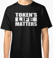 Tokens Life Matters Classic T-Shirt