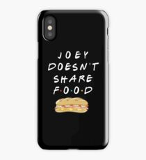 JOEY DOESN'T SHARE FOOD iPhone Case/Skin