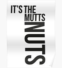 IT'S THE MUTTS NUTS Poster