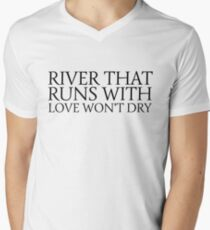 river that runs with love wont dry inspirational quotes emotional song lyrics swans valentines day romance romantic cool t shirts Men's V-Neck T-Shirt