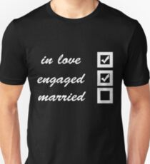 In love, engaged, married T-Shirt