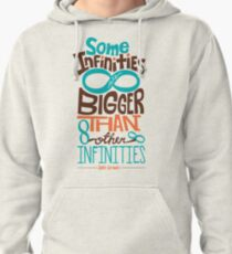 Some Infinities are Bigger Than Other Infinities Pullover Hoodie