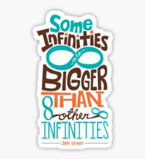 Some Infinities are Bigger Than Other Infinities Sticker