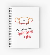 'so here's this giant enemy crab' Spiral Notebook