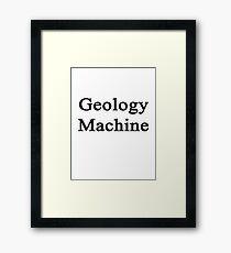Geology Machine Framed Print