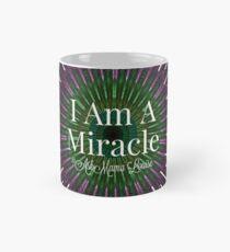 """"""" I AM A MIRACLE"""" Mug"""