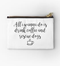 Drink Coffee and Rescue Dogs Studio Pouch