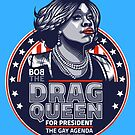 The Drag Queen, for President by Gilles Bone