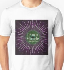 """"""" I AM A MIRACLE"""" Unisex T-Shirt"""