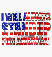 I Will Always STANDUP For America! Poster
