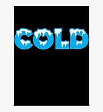 COLD Photographic Print