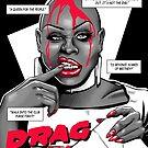 Drag City - Bob The Drag Queen by Gilles Bone