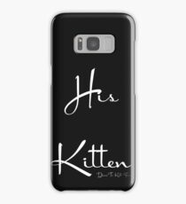 His Kitten Samsung Galaxy Case/Skin