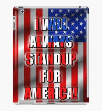 I Will STANDUP For America! 5 iPad Case/Skin