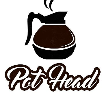 Pot Head Coffee Pot Humor T-Shirt by radthreads