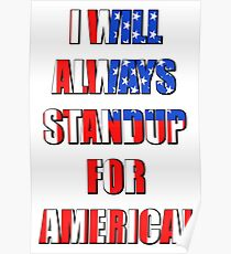 I Will Always STANDUP For America! 4 Poster