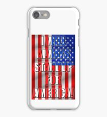 I Will Always STANDUP For America! 2 iPhone Case/Skin