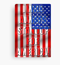 I Will Always STANDUP For America! 2 Canvas Print