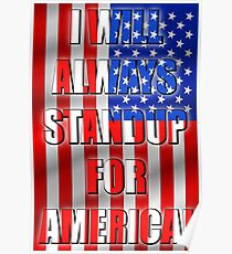 I Will Always STANDUP For America! 2 Poster