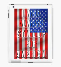 I Will Always STANDUP For America! 2 iPad Case/Skin