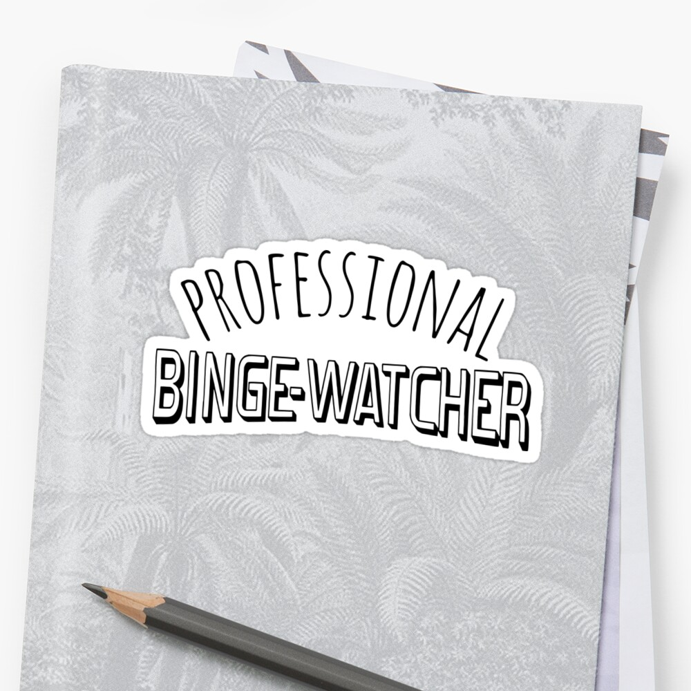 professional binge-watcher #2 by FandomizedRose