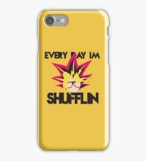 Every Day I'm Shufflin' iPhone Case/Skin