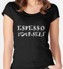 Espresso Yourself Express yourself Women's Fitted Scoop T-Shirt