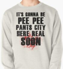 Pee Pee Pants City Pullover