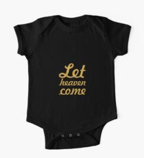 Let heaven come - Christian Quote Kids Clothes