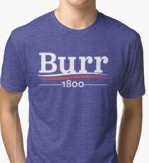 HAMILTON Musical AARON BURR 1800 Burr Election of 1800 Tri-blend T-Shirt