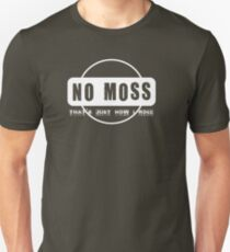No Moss - that's just how i roll Unisex T-Shirt