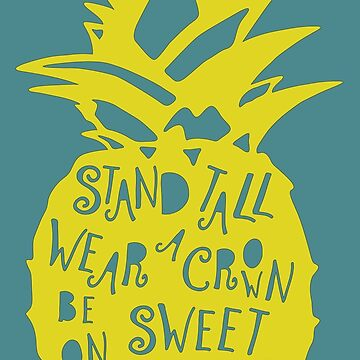 Stand Tall Pineapple! by lavenderochre