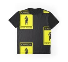 CAUTION is for pussies - single colour version Graphic T-Shirt