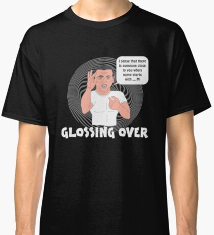 Glossing Over Classic T-Shirt