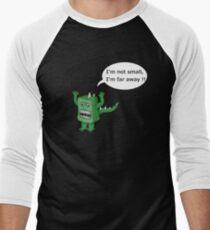 I AM NOT SMALL ! Men's Baseball ¾ T-Shirt