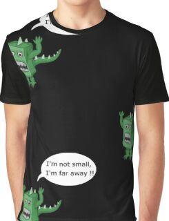I AM NOT SMALL ! Graphic T-Shirt