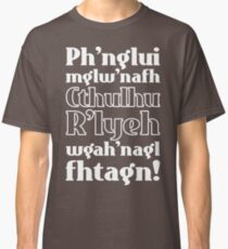 Cthulhu fhtagn! Classic T-Shirt
