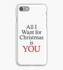 All I Want for Christmas Is You iPhone Case/Skin