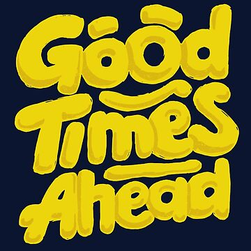 Good Times Ahead - Fun Custom Type Design by sebastianst