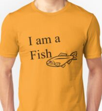 You are a fish Unisex T-Shirt