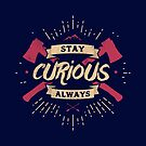STAY CURIOUS 2 by snevi
