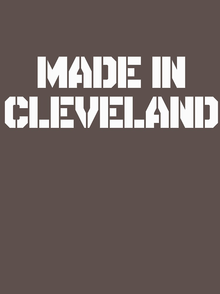 Made In Cleveland by AlwaysAwesome