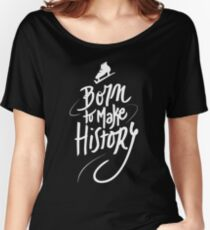 Born to make History [white] Women's Relaxed Fit T-Shirt
